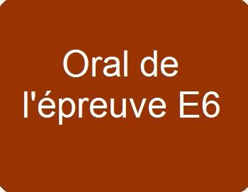 Oral de l'épreuve E6