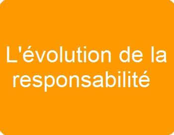 L'évolution de la responsabilité