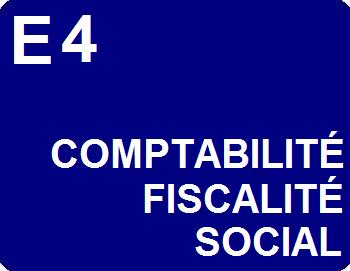 E4 : Traitement et contrôle des opérations comptables, fiscales et sociales