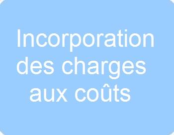 Incorporation des charges aux coûts