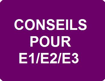 Conseils pour réussir les épreuves E1/E2/E3